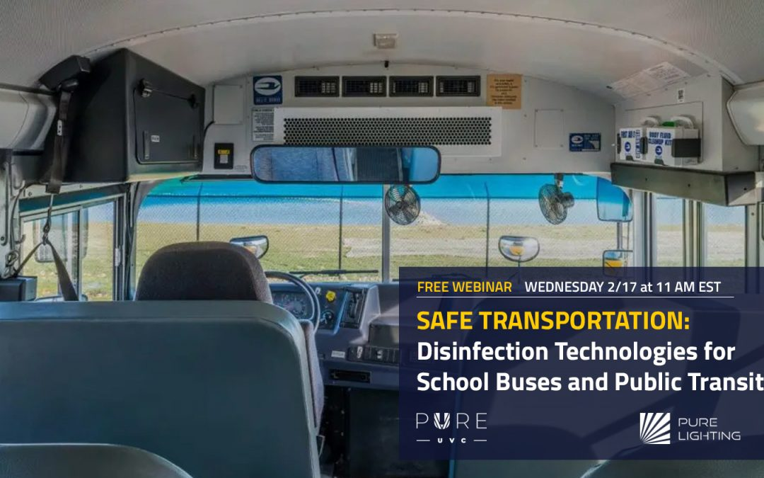 New Webinar: Safe Transportation – Disinfection Technologies for School Buses and Public Transit