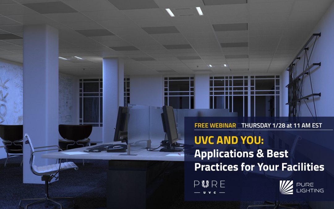 New Webinar: UVC and You – Applications and Best Practices for Your Facilities